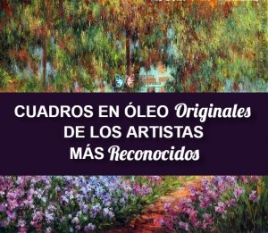 Cuadros en Óleo Originales de los Artistas más Reconocidos, Variedad de Tamaños y Precios